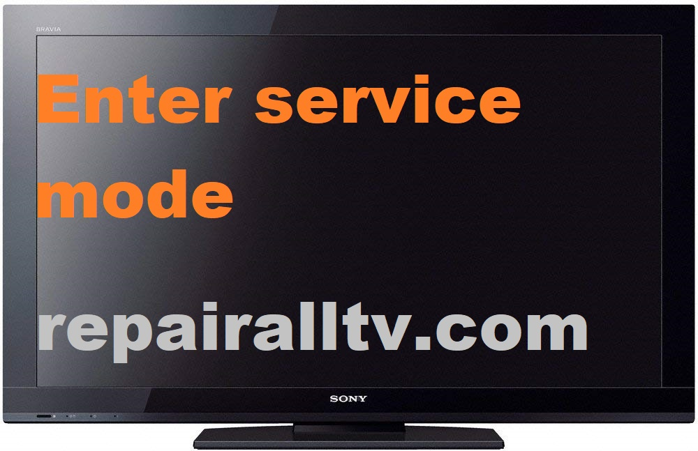SONY LED LCD ENTER SERVICE MODE MENU